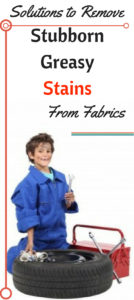 Solutions to Remove Stubborn Greasy Stains From Fabrics
