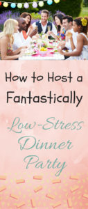 Low Stress Dinner Party