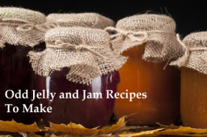 Odd Jelly and Jam Recipes To Make
