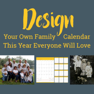 Design Your Own Family Calendar This Year Everyone Will Love