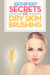 Dry Skin Brushing The Health and Beauty Benefits