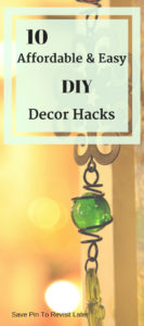 10 Affordable And Easy DIY Decor Hacks
